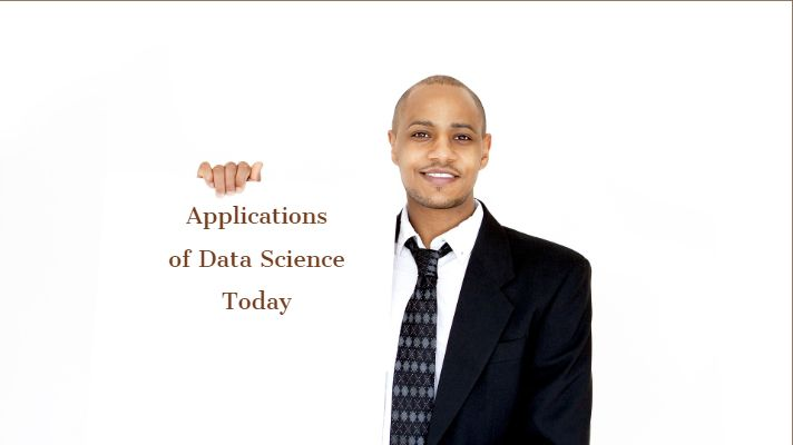 Applications of Data Science Today